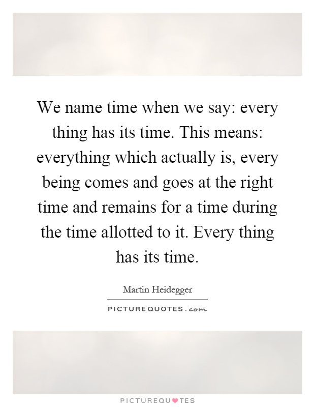 we-name-time-when-we-say-every-thing-has-its-time-this-means-everything-which-actually-is-every-quote-1