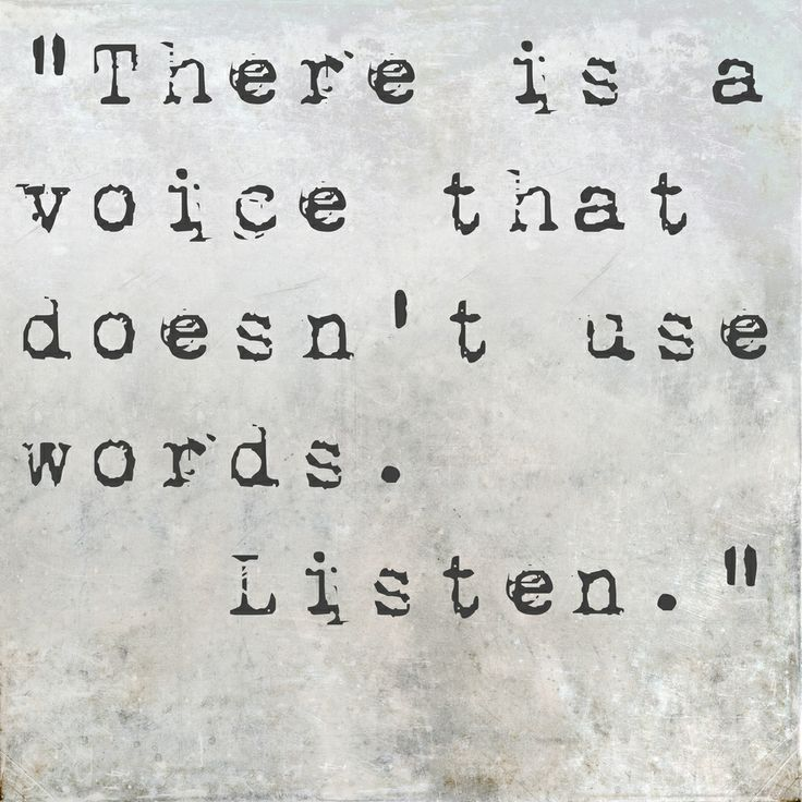 There-is-a-voice-that-doesnt-use-words.-Listen
